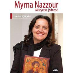 Myrna Nazzour Mistyczka jedności - Wysyłka od 3,99 - porównuj ceny z wysyłką (opr. miękka)