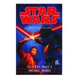 STAR WARS NOCE CORUSCANT 3 - ŚCIEŻKI MOCY Reaves Michael