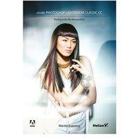 Hobby i poradniki, Adobe Photoshop Lightroom Classic CC. Podręcznik dla fotografów - Martin Evening (opr. twarda)