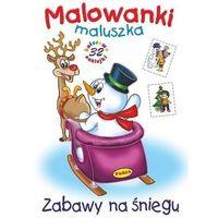 Książki dla dzieci, Malowanki maluszka Zabawy na śniegu (opr. miękka)