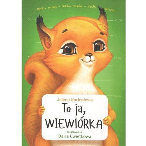 Książki dla dzieci, To ja WIEWIÓRKA / COGITO. Darmowy odbiór w niemal 100 księgarniach! (opr. twarda)