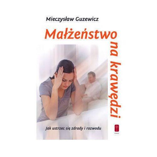 Książki religijne, Małżeństwo na krawędzi - jak ustrzec się zdrady i rozwodu (opr. miękka)