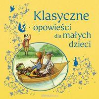 Książki dla dzieci, Klasyczne opowieści dla małych dzieci (opr. twarda)