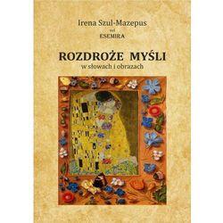 Rozdroże myśli w słowach i obrazach. Tom II - Irena Szul - Mazepus Vel Esemira (EPUB)