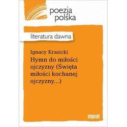 Hymn do miłości ojczyzny (Święta miłości kochanej ojczyzny...) - Ignacy Krasicki