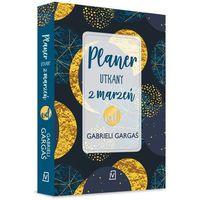 Pozostałe książki, Planer utkany z marzeń od Gabrieli Gargaś - Gabriela Gargaś