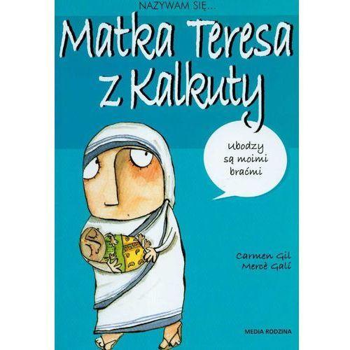 Paranauki i zjawiska paranormalne, Nazywam się Matka Teresa z Kalkuty (opr. miękka)