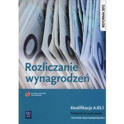 Rozliczanie wynagrodzeń Podręcznik do nauki zawodu (opr. miękka)