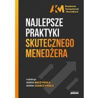 Hobby i poradniki, Najlepsze Praktyki Skutecznego Menedżera - Praca zbiorowa (opr. broszurowa)