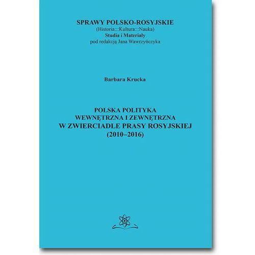 E-booki, Polska polityka wewnętrzna i zewnętrzna w zwierciadle prasy rosyjskiej (2010-2016)