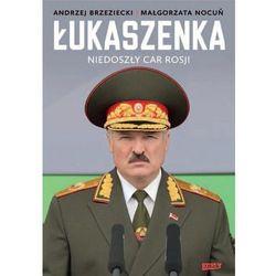 Łukaszenka. Niedoszły car Rosji (opr. broszurowa)
