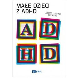 Małe dzieci z ADHD - Dostępne od: 2014-08-20 (opr. miękka)