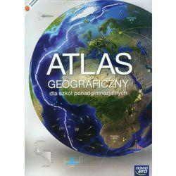 Atlas Geograficzny. Świat, Polska. Zakres Podstawowy i Rozszerzony. Szkoła Ponadgimnazjalna (opr. miękka)