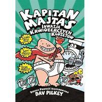 Książki dla dzieci, Kapitan Majtas Inwazja Krwiożerczych Klozetów - Dav Pilkey (opr. miękka)