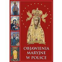 Książki religijne, Objawienia Maryjne w Polsce - Praca zbiorowa (opr. twarda)