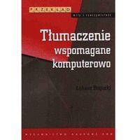 Językoznawstwo, Tłumaczenie Wspomagane Komputerowo (opr. miękka)