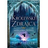 E-booki, Królewskie źródło 3. Królewski zdrajca - Jeff Wheeler (MOBI)