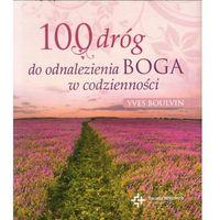 Książki religijne, 100 dróg do odnalezienia Boga w codzienności (opr. broszurowa)