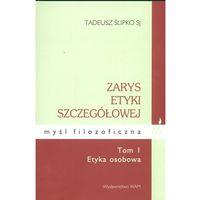 Filozofia, Zarys etyki szczegółowej Tom 1 Etyka osobowa (opr. kartonowa)