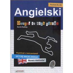 Angielski. Kryminał z ćwiczeniami. Danger in high places (opr. broszurowa)