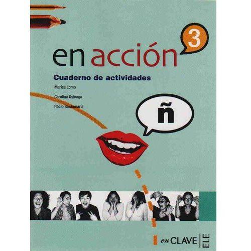 Książki do nauki języka, En accion 3 cuaderno de actividades (opr. miękka)