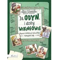 Literatura młodzieżowa, Ja, odyn, i dzicy wikingowie - frank schwieger (opr. twarda)