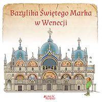 Książki dla dzieci, Bazylika Świętego Marka w Wenecji (opr. miękka)