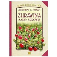 Książki medyczne, Żurawina - samo zdrowie (opr. twarda)