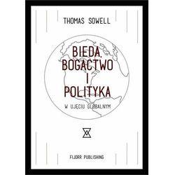 Bieda, bogactwo i polityka... - Thomas Sowell (opr. miękka)
