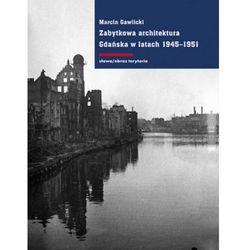 Zabytkowa architektura Gdańska w latach 1945-1951 (opr. twarda)