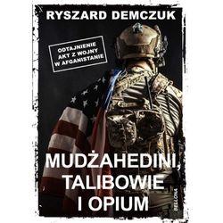 Mudżahedini, Talibowie i opium. Darmowy odbiór w niemal 100 księgarniach!