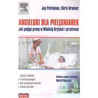 Książki o zdrowiu, medycynie i urodzie, Angielski dla pielęgniarek. Jak podjąć pracę w Wielkiej Brytanii i przetrwać (opr. miękka)