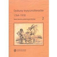 Literaturoznawstwo, Dyskursy krytycznoliterackie 1764-1918 (opr. miękka)