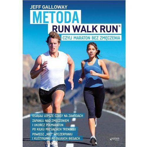 Książki medyczne, Metoda Run Walk Run czyli maraton bez zmęczenia (opr. broszurowa)