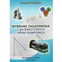 Matematyka, Wybrane zagadnienia z matematycznych kółek olimpijskich (opr. miękka)