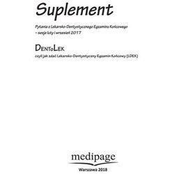 Suplement Dentolek czyli jak zda lekarsko-dentystyczny egzamin końcowy (LDEK) sesje luty i wrzesień 2017