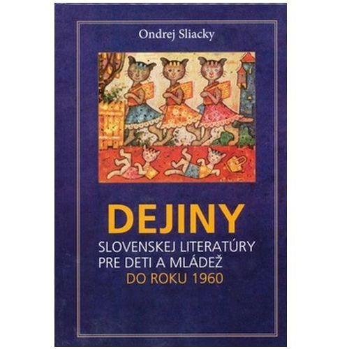 Pozostałe książki, Dejiny slovenskej literatúry pre deti a mládež do roku 1960 Ondrej Sliacky