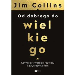 Od dobrego do wielkiego - Jim Collins (opr. twarda)