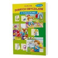 Książki dla dzieci, Uczę Się Dobrych Obyczajów 4-6 Lat (opr. miękka)