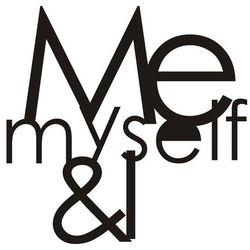 Dekoracyjny napis na ścianę ME MYSELF & I by DekoSign