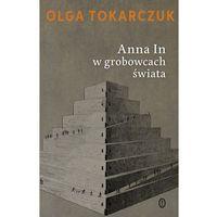 Poezja, Anna In w grobowcach świata - Olga Tokarczuk (opr. miękka)