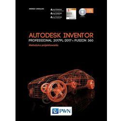 Autodesk Inventor Professional 2017PL / 2017+ / Fusion 360. - Andrzej Jaskulski (opr. miękka)