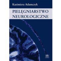 Książki o zdrowiu, medycynie i urodzie, Pielęgniarstwo neurologiczne (opr. miękka)