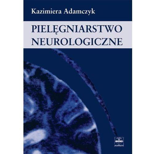 Książki medyczne, Pielęgniarstwo neurologiczne (opr. miękka)