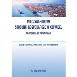Międzynarodowe stosunki gospodarcze w XXI wieku. Poszukiwanie równowagi (opr. miękka)