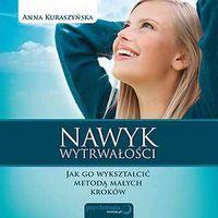 Audiobooki, Nawyk wytrwałości. Jak go wykształcić metodą małych kroków - Anna Kuraszyńska