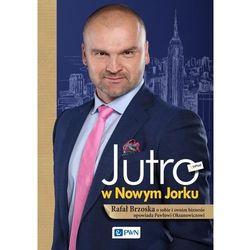 Jutro w Nowym Jorku Rafał Brzoska o sobie i swoim biznesie opowiada Pawłowi (opr. twarda)
