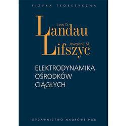Elektrodynamika ośrodków ciągłych (opr. twarda)