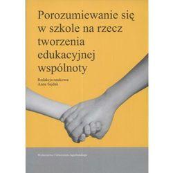 Porozumiewanie si? w szkole na rzecz tworzenia edukacyjnej wsp?lnoty (opr. miękka)