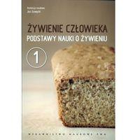 Książki kulinarne i przepisy, Żywienie człowieka. Podstawy nauki o żywieniu. T.1 (opr. miękka)